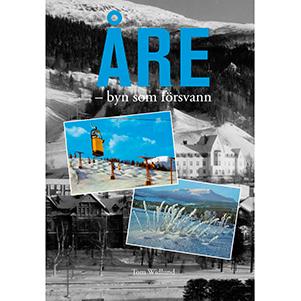 Åre - Byn som försvann. Omslagsbild.