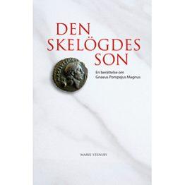 Den skelögdes son – en berättelse om Gnaeus Pompejus Magnus. Omslagsbild.