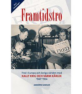 Framtidstro – Kallt krig och varm kärlek 1947-1954