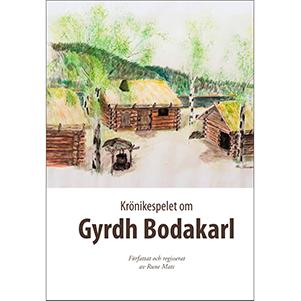 Krönikespelet om Gyrdh Bodakarl. Omslagsbild.