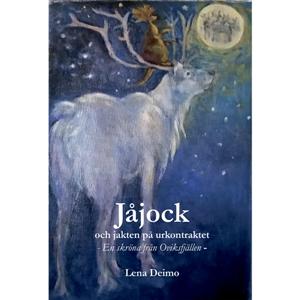 Jåjock och jakten på Urkontraktet. En skröna från Oviksfjällen. Bokomslag.