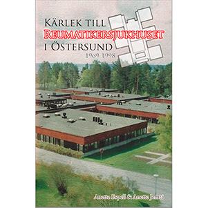 Kärlek till Reumatikersjukhuset i Östersund. Omslagsbild.