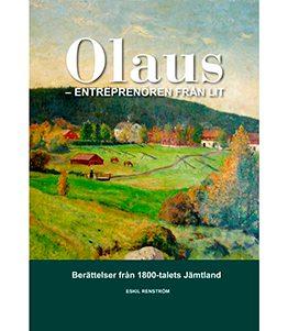 Olaus – entreprenören från Lit. Berättelser från 1800-talets Jämtland.