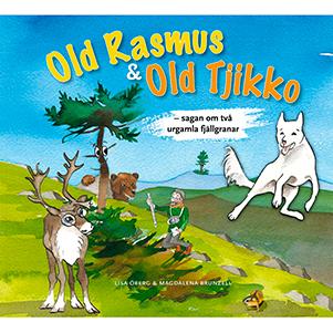 Old Rasmus & Old Tjikko – sagan om två urgamla fjällgranar. Omslagsbild.