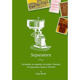 Separatorn - en berättelse om människor och miljöer i Östersund och Lappmarken i början av 1900-talet. Omslagsbild.