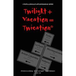 Twilight + Vacation = Twication. Omslagsbild.