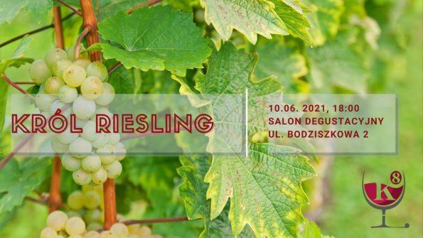 Krol riesling 595x335 - Król Riesling – degustacja