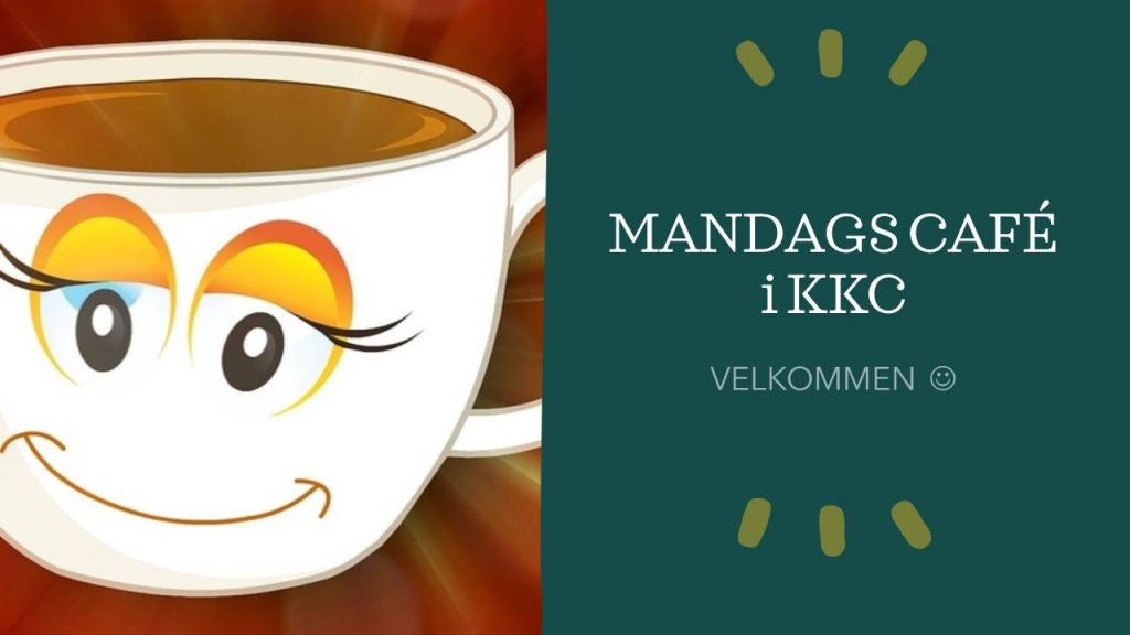 Mandagscafé i KKC