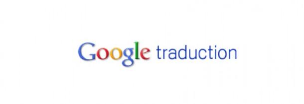 Astuce n°3 : Utilisez Google traduction correctement