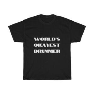 worlds okayest drummer