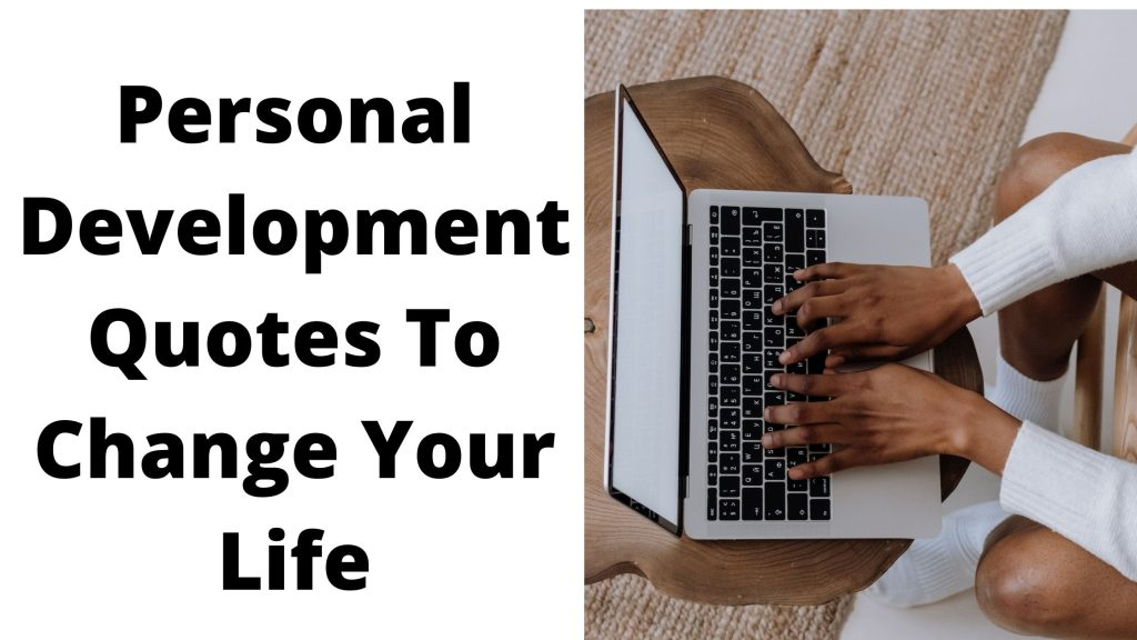Personal Development Quotes To Change Your Life