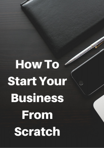 how do i start a business from scratch