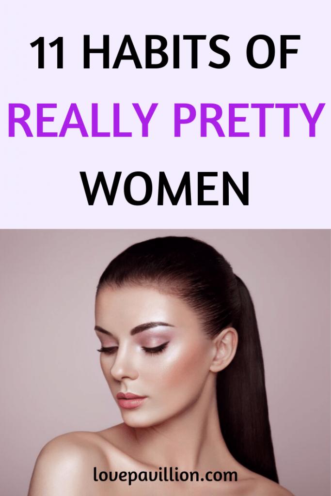 habits of pretty women