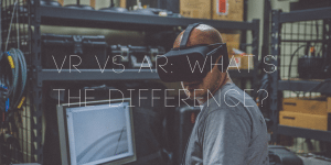 VR vs AR: what's the difference between them?