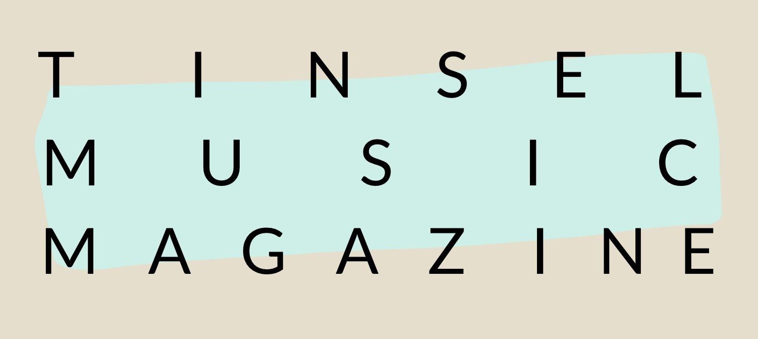 Tinsel Music Magazine