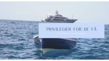 Privilegier for de få