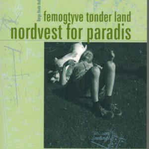 Femogtyve tønder land Nordvest for paradis