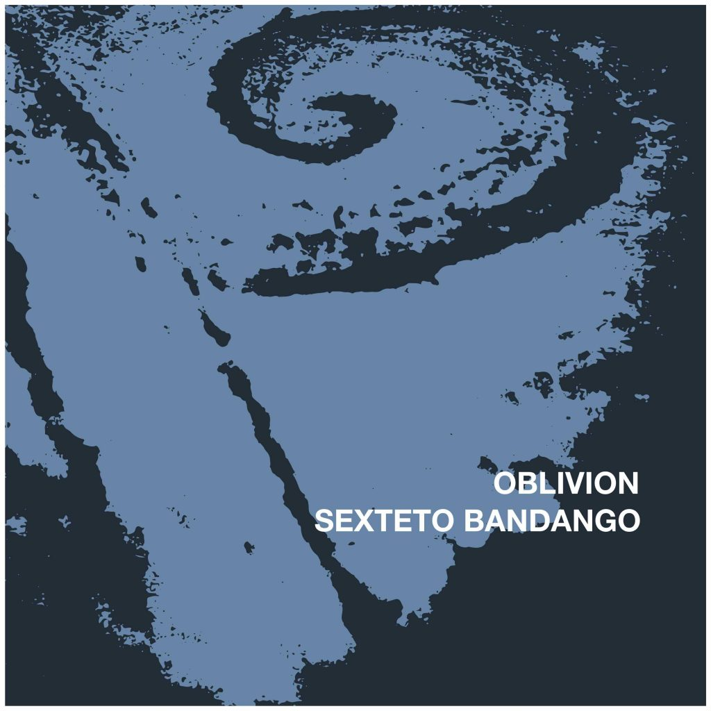 DOWNLOAD: Visit iTunes Music Store or or your favourite download store. Sexteto Bandango - Oblivion monophon MPHEP007, 2016.