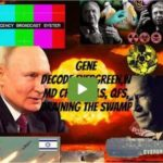 GENE DECODE: EVERGIVEN WMDS, CABAL PLAN FOR NUCLEAR WAR AND DEPOPULATION. MUST WATCH!!!