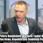 Stew Peters Bombshell: Marjorie Taylor Greene Knows Why Fox News, Republicans Suddenly Pushing Shots (Video)