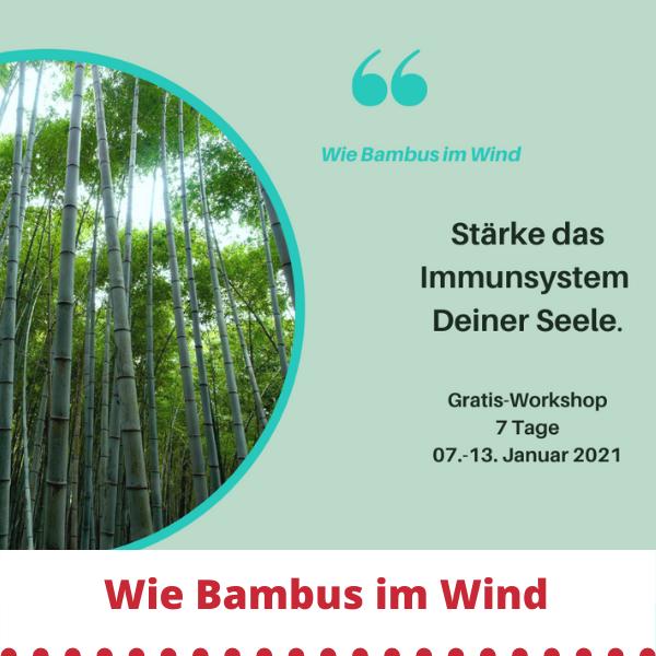 Wie Bambus im Wind