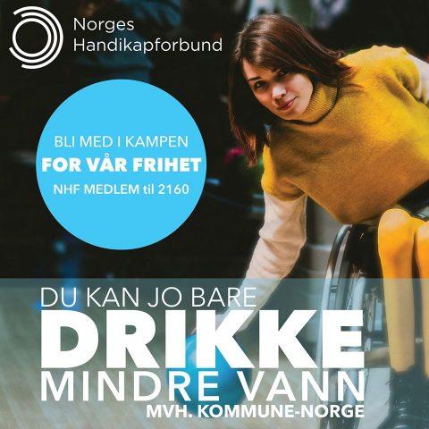 """Ung dame i rullestol som kaster en bowlingball, med teksten """"Bli med i kampen for vår frihet - NHF MEDLEM til 2160"""", og """"Du kan jo bare drikke mindre vann, mvh. kommune-Norge."""""""
