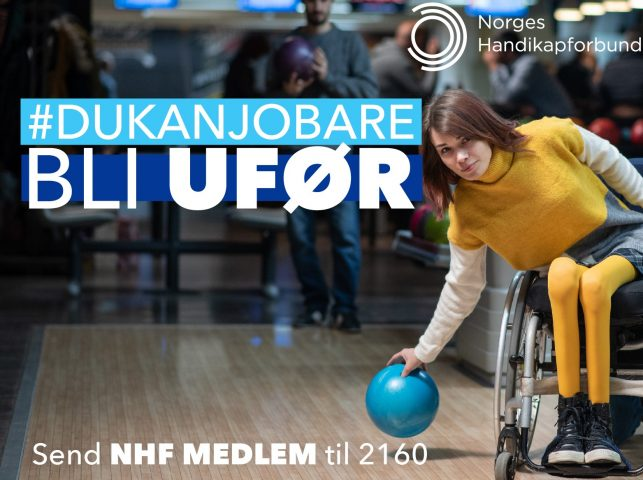 """Bilde av en ung dame i rullestol som kaster en bowlingball. Med teksten """"#dukanjobare bli ufør"""" over."""
