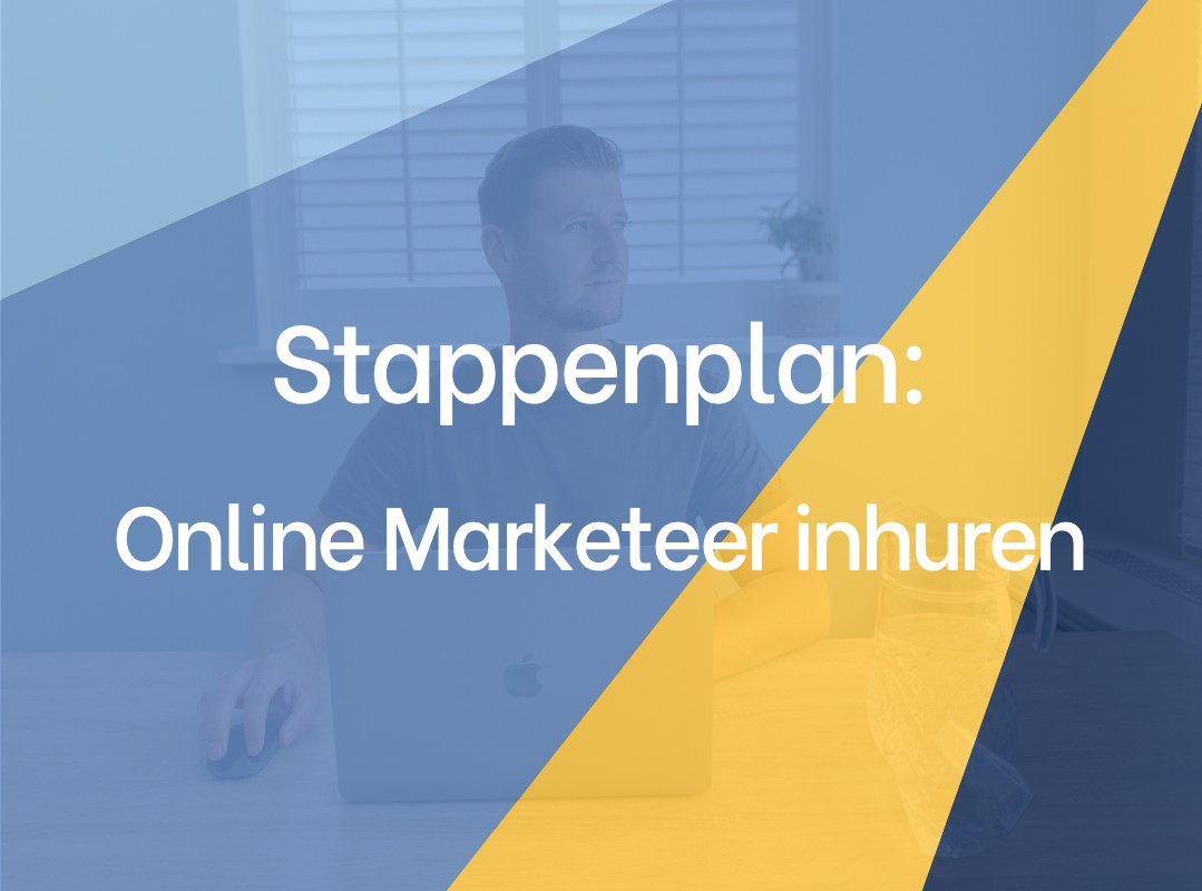 Stappenplan online marketeer inhuren