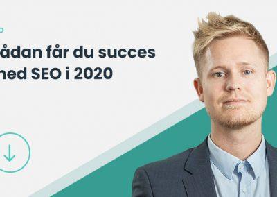 Guide: Sådan får du succes med SEO i 2020