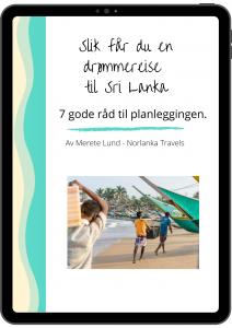 slik får du en drømmereise til Sri Lanka. 7 gode råd i planleggingen