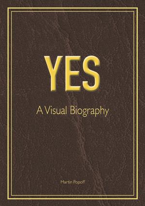 """""""Yes: A Visual Biography"""", i primi dodici anni dei pionieri del Prog – COMPRA"""
