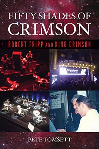 """King Crimson: il libro """"Fifty Shades Of Crimson"""" esce il 15 ottobre – PRE-ORDINA"""