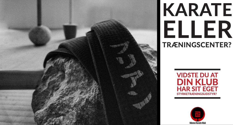 Karate eller træningscenter?