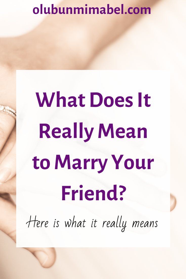What it Really Means to Marry your Friend
