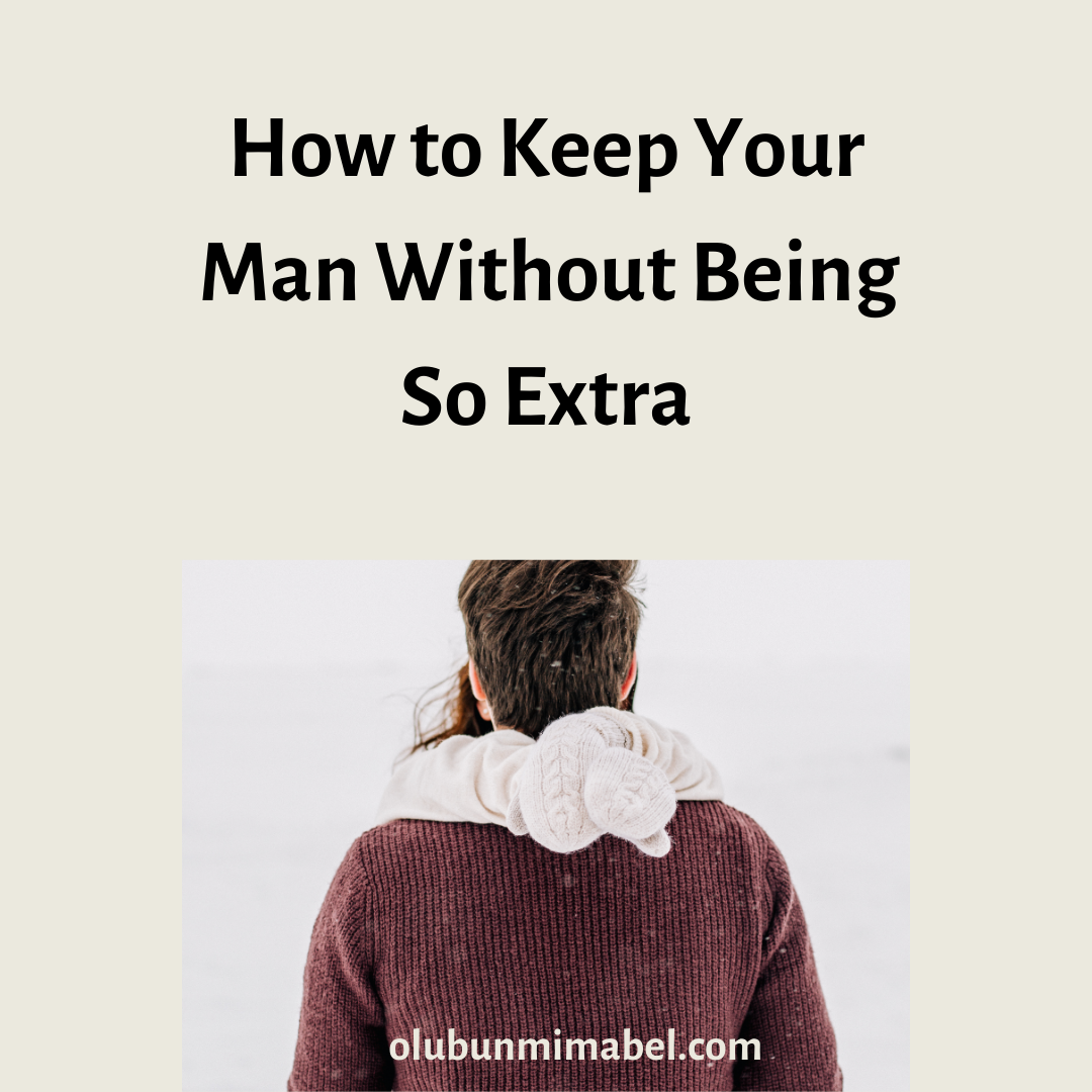 How to Keep Your Man – The Best and Only Way
