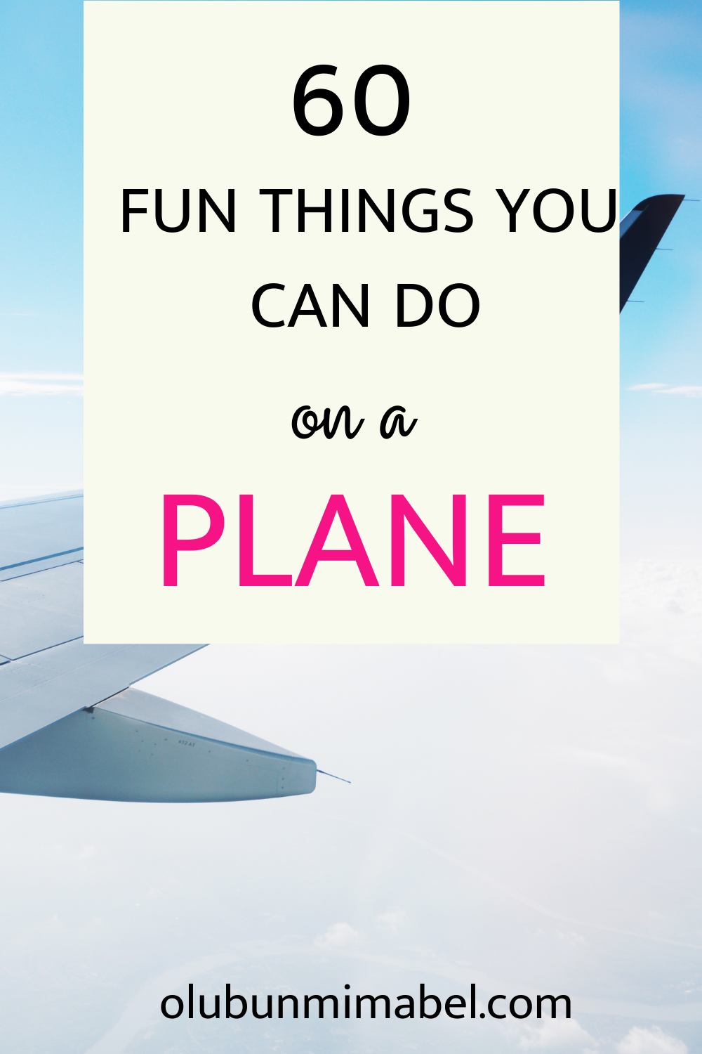 60+ List of Really Fun Things You Can Do on a Plane