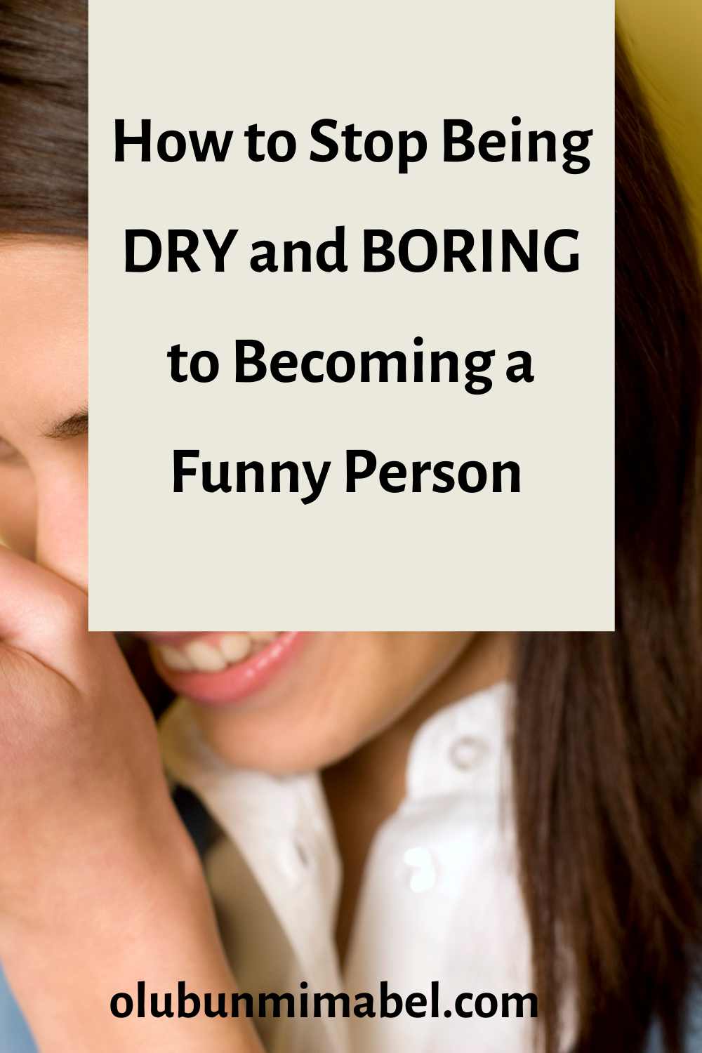 How To Be a Fun-to-be-with Personality Even If You're Not Naturally Funny