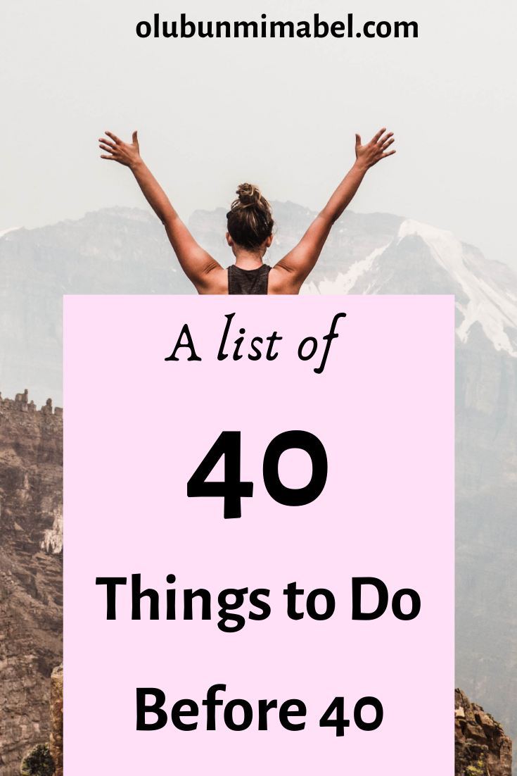 Things to do before 40