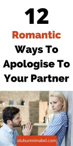 romantic ways to say sorry to your partner