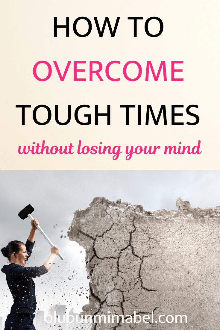 How to Get Through Tough Times without Breaking Down