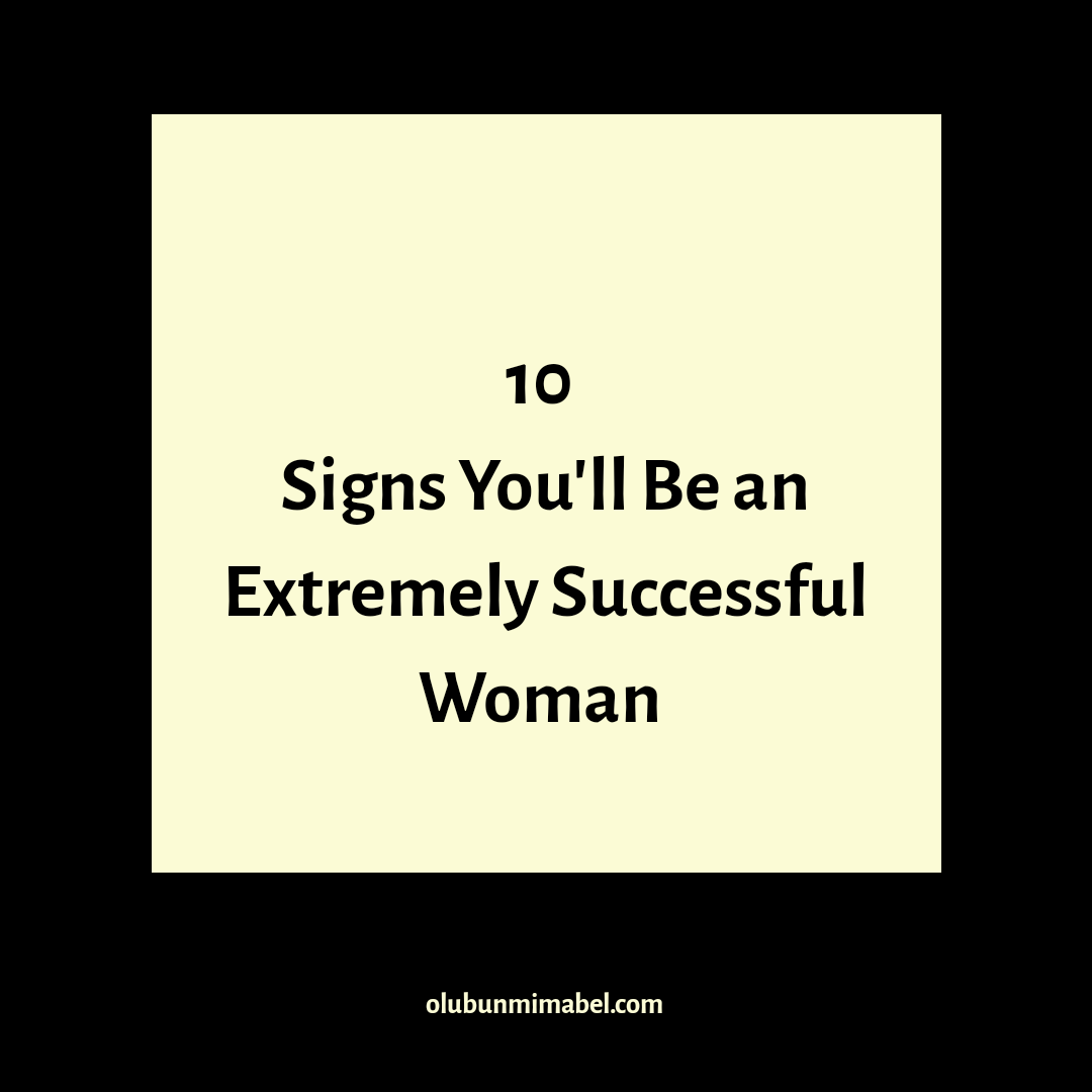 10 Signs You'll Be a Successful Woman