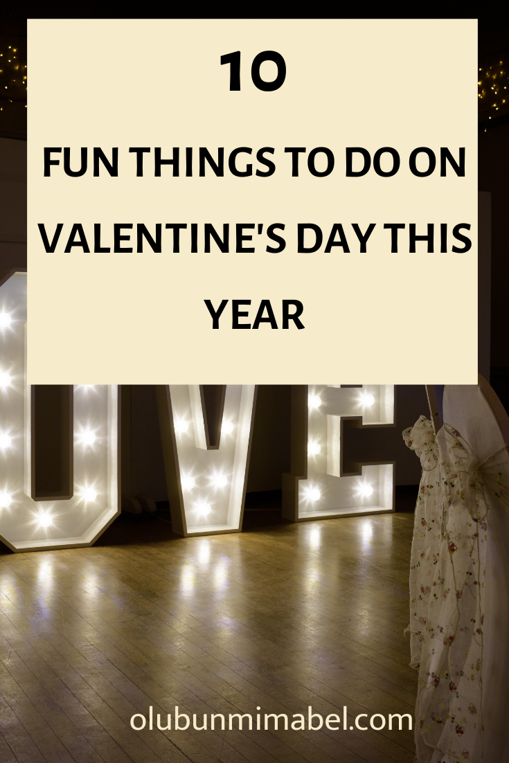 What To Do On Valentine's Day 2021