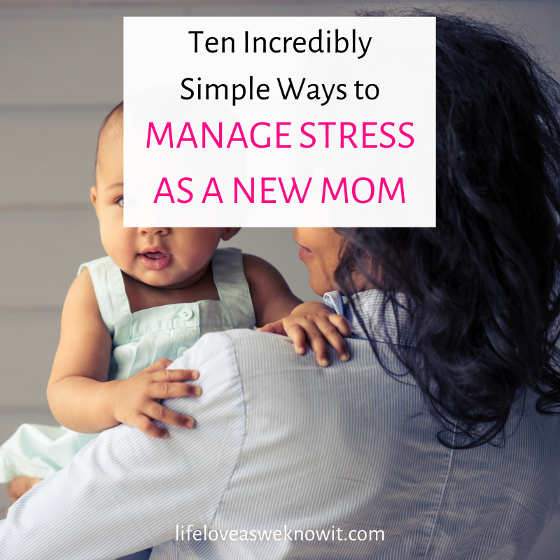 10 Ways to Manage Stress as a New Mom