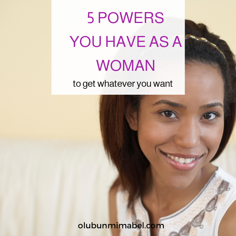 5 Powers You Have as a Woman that You're Not Using Enough