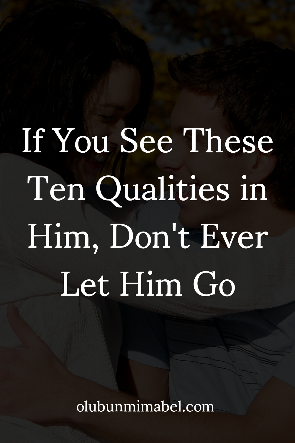 10 Qualities to Look For in a Man