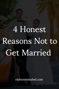 reasons not to get married