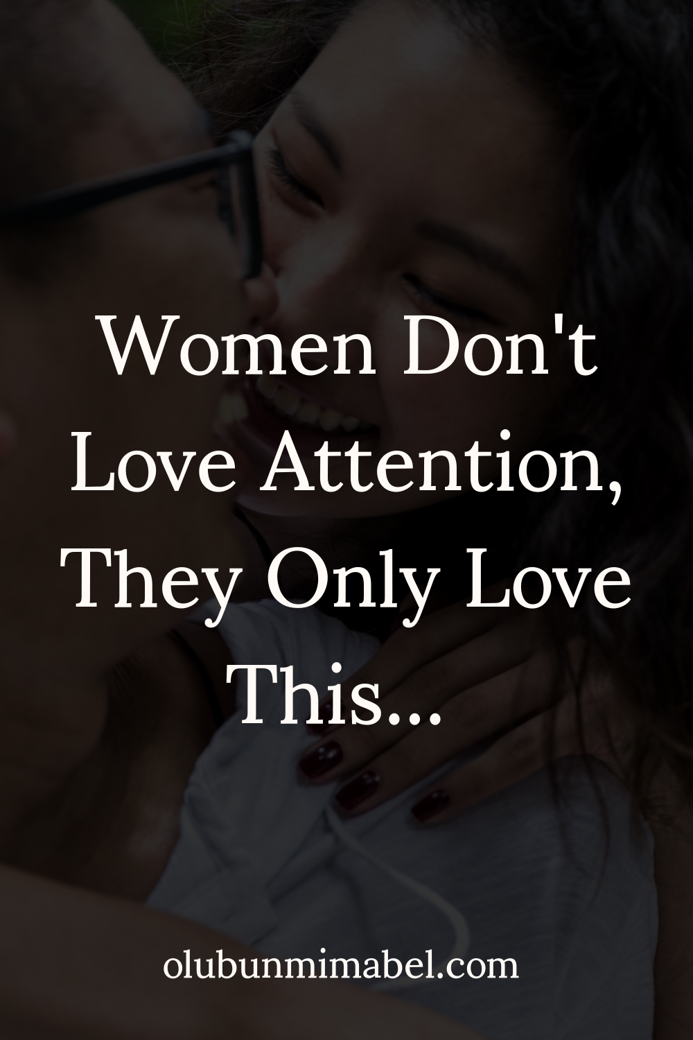 Women Don't Love Attention, They Love This