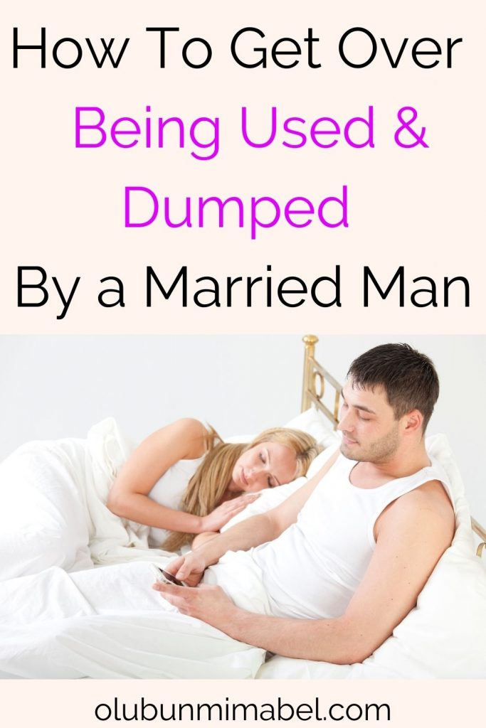 how to get over being used by a married man
