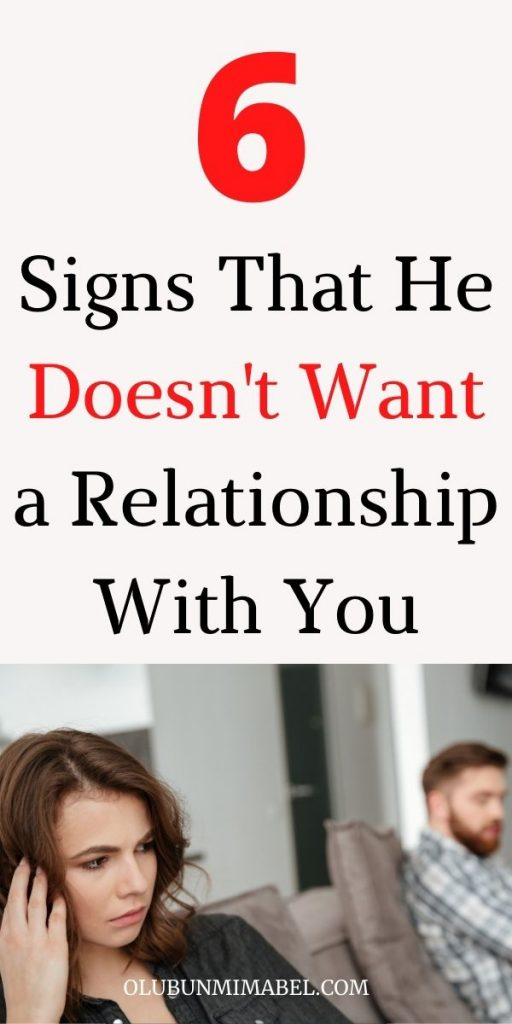 signs he doesn't want a relationship with you