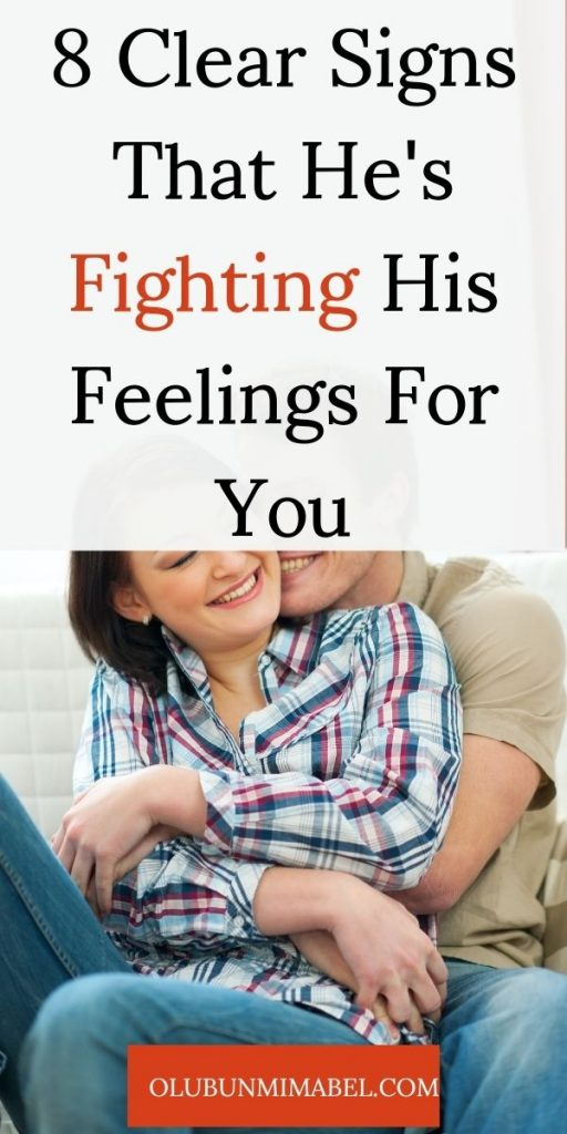 Signs he's fighting his feelings for you